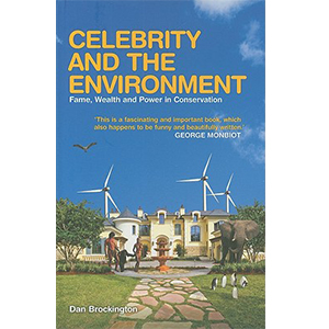 Celebrity and the environment : fame, wealth and power in conservation