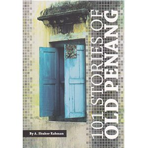 101 stories of old penang